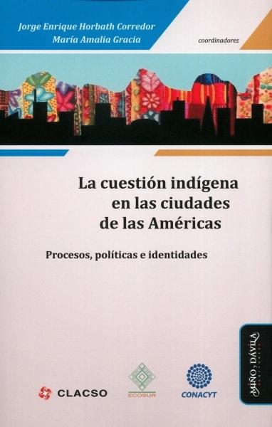 Libro: La cuestión indígena en las ciudades de las Américas | Autor: Jorge Enrique Horbath Corredor | Isbn: 9788417133344