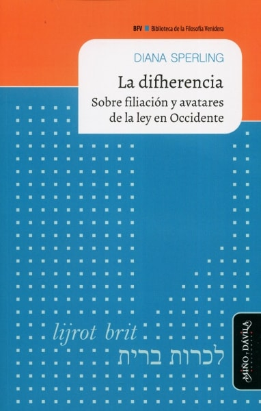 Libro: La difherencia. Sobre filiación y avatares de la ley en Occidente | Autor: Diana Sperling | Isbn: 9788417133382