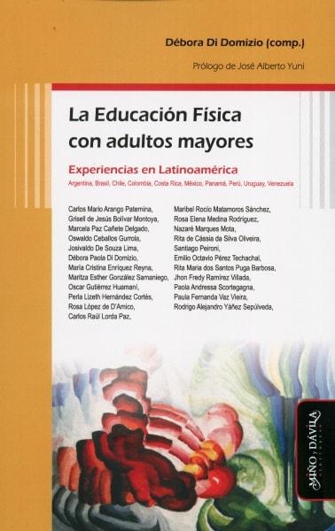 Libro: La Educación física en adultos mayores. Experiencias en Latinoamérica   Autor: Débora Di Domizio   Isbn: 9788417133337