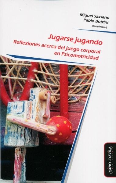 Libro: Jugarse jugando | Autor: Miguel Sassano | Isbn: 9788417133481