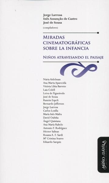 Libro: Miradas cinematográficas sobre la infancia | Autor: Jorge Larrosa Bondia | Isbn: 9788496571624