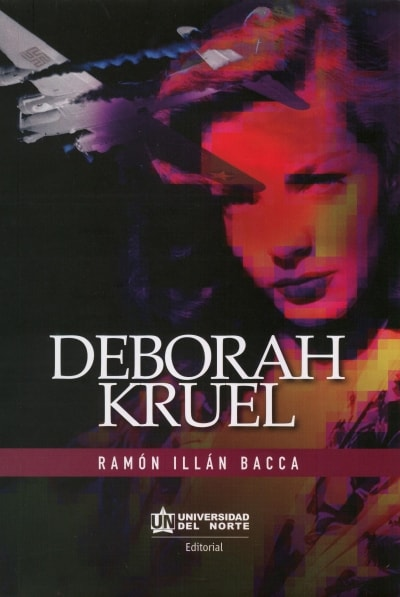 Libro: Deborah Kruel | Autor: Ramón Illán Bacca | Isbn: 9789587890884