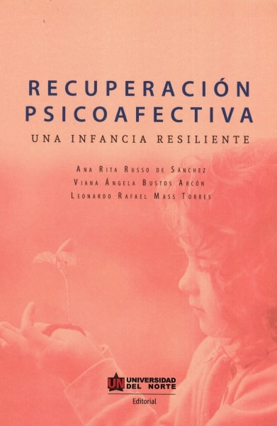 Libro: Recuperación psicoafectiva | Autor: Ana Rita Russo de Sánchez | Isbn: 9789587890778