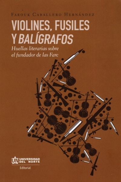 Libro: Violines, fusiles y balígrafos | Autor: Farouk Caballero Hernández | Isbn: 9789587890761