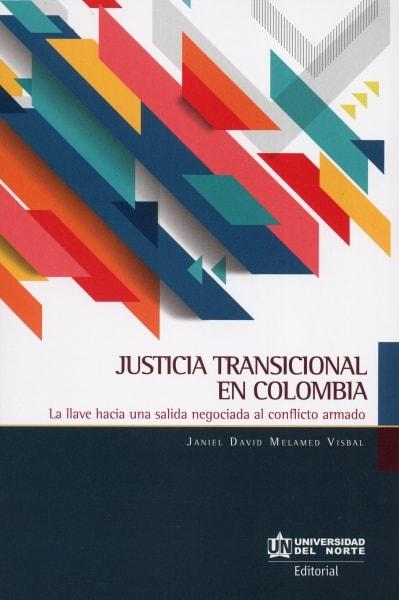 Libro: Justicia transicional en Colombia | Autor: Janiel David Melamed Visbal | Isbn: 9789587890716