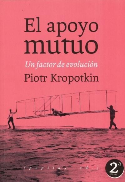 Libro: El apoyo mutuo. Un factor de evolución | Autor: Piotr Kropotkin | Isbn: 9788415862727