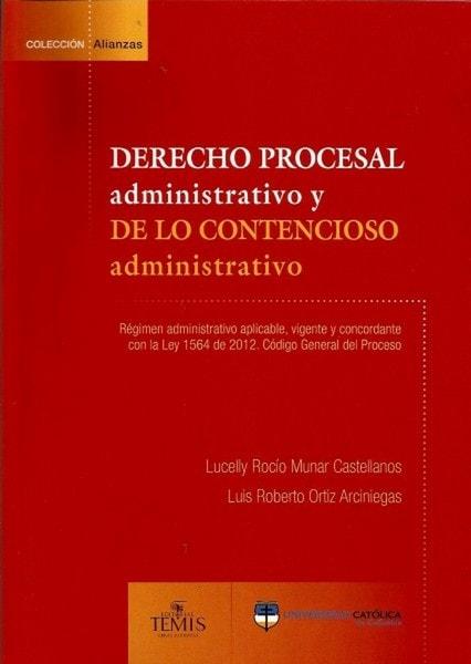 Derecho procesal administrativo y de lo contencioso administrativo - Lucelly Rocio Munar Castellanos - 9789588465524