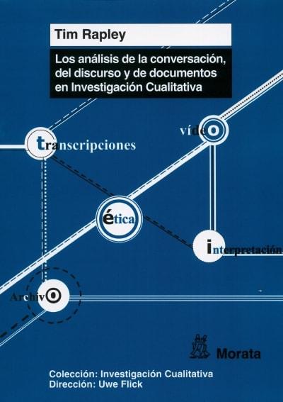 Libro: Los análisis de la conversación, del discurso y de documentos en Investigación Cualitativa | Autor: Tim Rapley | Isbn: 9788471127785
