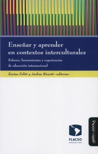 Libro: Enseñar y aprender en contextos interculturales   Autor: Karina Felitti   Isbn: 9788417133443