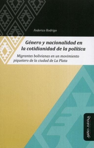 Libro: Género y nacionalidad en la cotidianidad de la política | Autor: Federico Rodrigo | Isbn: 9788417133108