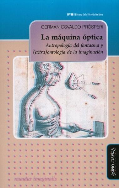 Libro: La máquina óptica | Autor: Germán Osvaldo Prósperi | Isbn: 9788417133696