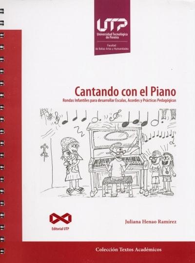 Libro: Cantando con el Piano | Autor: Juliana Henao Ramírez | Isbn: 9789587223330
