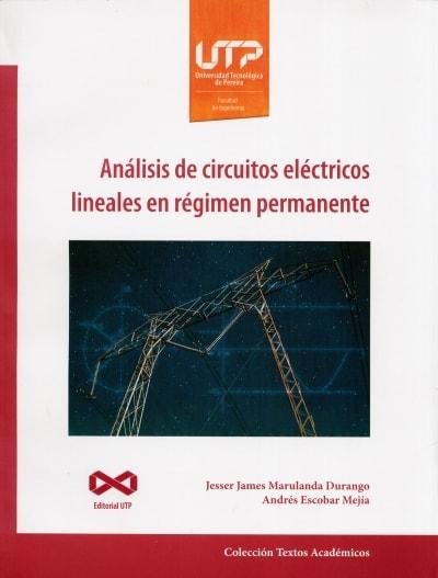 Libro: Análisis de circuitos eléctricos lineales en régimen permanente | Autor: Jesser James Marulanda Durango | Isbn: 9789587223231