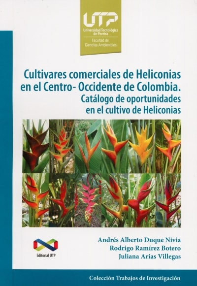 Libro: Cultivares comerciales de Heliconias en el Centro-occidente de Colombia | Autor: Andrés Alberto Duque Nivia | Isbn: 9789587222920