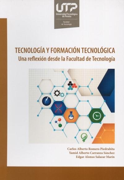 Libro: Tecnología y formación tecnológica | Autor: Carlos Alberto Romero Piedrahita | Isbn: 9789587223187