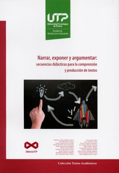 Libro: Narrar, exponer y argumentar: secuencias didácticas para la comprensión y producción de textos | Autor: Martha Cecilia Arbeláez | Isbn: 9789587223248