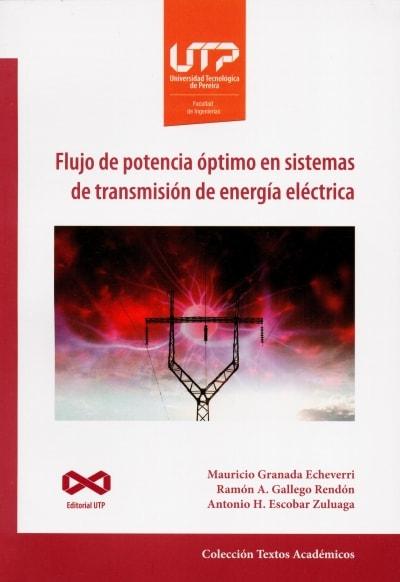 Libro: Flujo de potencia óptimo en sistemas de transmisión de energía eléctrica   Autor: Mauricio Granada Echeverri   Isbn: 9789587223255