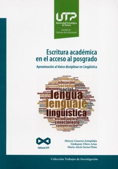 Libro: Escritura académica en el acceso al posgrado | Autor: Mireya Cisneros Estupiñan | Isbn: 9789587223491
