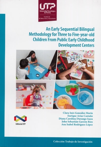 Libro: An early sequential bilingual methodology for three to five years old children from public early childhood development center | Autor: Clara Inés González Marín | Isbn: 9789587223316