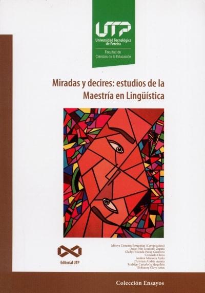 Libro: Miradas y decires: estudios de la Maestría en Lingüística | Autor: Mireya Cisneros Estupiñan | Isbn: 9789587223484
