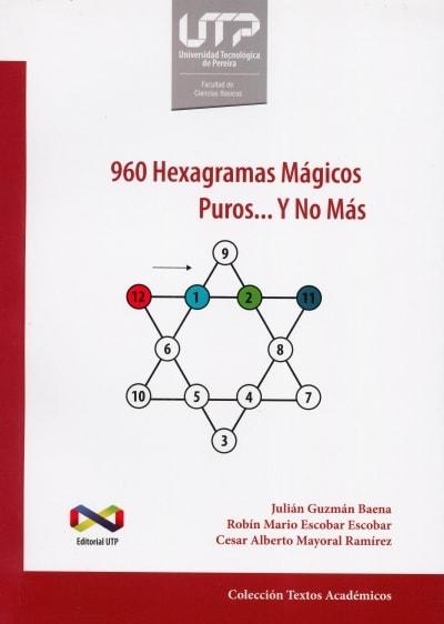 Libro: 960 hexagramas mágicos puros… y no más   Autor: Julián Guzmán Baena   Isbn: 9789587222968