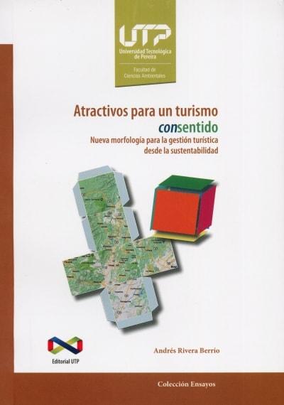 Libro: Atractivos para un turismo consentido | Autor: Andrés Rivera Berrío | Isbn: 9789587222951
