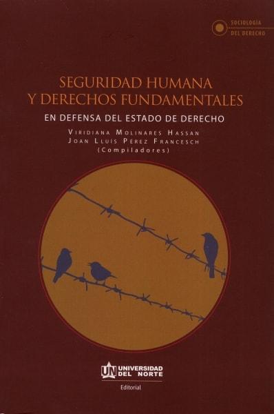 Libro: Seguridad humana y derechos fundamentales en defensa del estado de derecho | Autor: Viridiana Molinares Hassan | Isbn: 9789587890945