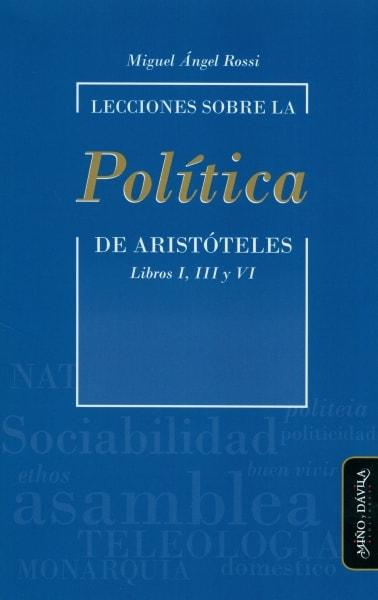 Libro: Lecciones sobre la Política de Aristóteles   Autor: Miguel Ángel Rossi   Isbn: 9788417133399