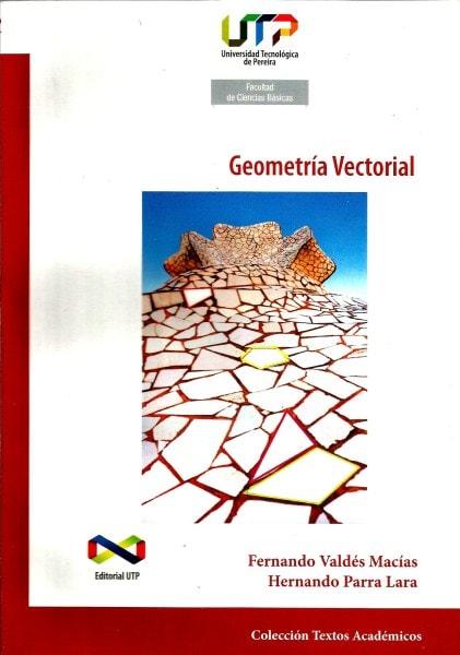 Geometría vectorial - Fernando Valdes Macias - 9789587221985