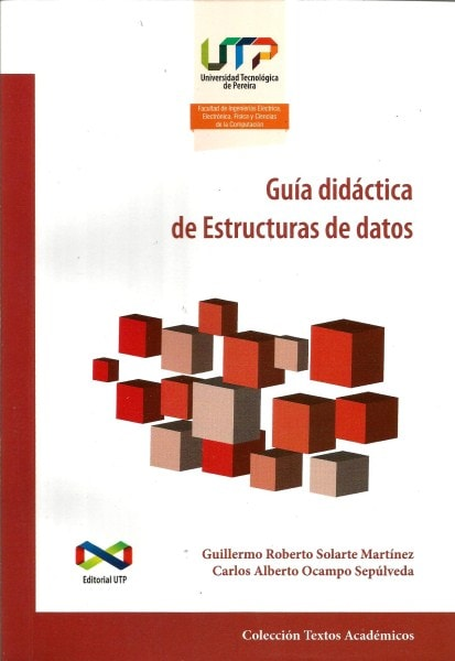 Guía didáctica de estructuras de datos - Guillermo Roberto Solarte Martinez - 9789587222333