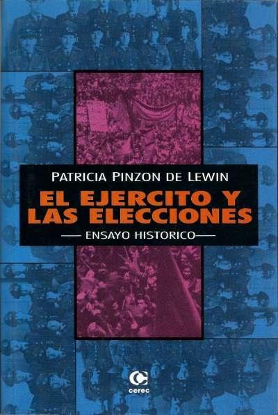 Libro: El ejercito y las elecciones. Ensayo histórico | Autor: Patricia Pinzón de Lewin | Isbn: 9589061737
