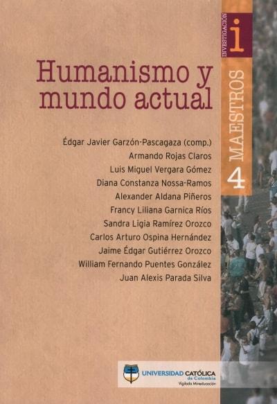 Libro: Humanismo y mundo actual | Autor: Edgar Javier Garzón - Pascagaza | Isbn: 9789585456358