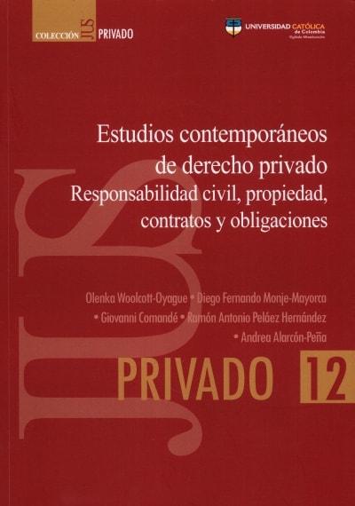Libro: Estudios contemporáneos de derecho privado, responsabilidad civil, propiedad, contratos y obligaciones | Autor: Olenka Woolcott Oyague | Isbn: 9585456167