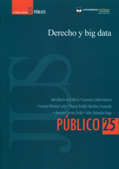 Libro: Derecho y big data | Autor: Jairo Becerra | Isbn: 9585456280