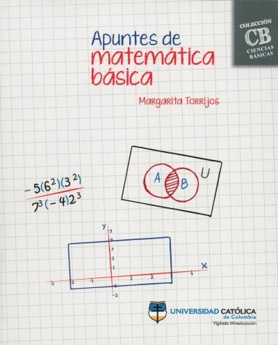 Libro: Apuntes de matemática básica | Autor: Margarita Torrijos | Isbn: 9789585456402