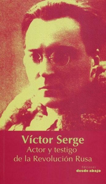 Libro: Actor y testigo de la Revolución Rusa   Autor: Victor Serge   Isbn: 9789588926896