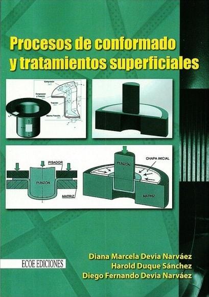 Procesos de conformado y tratamientos superficiales - Diana Marcela Devia Narvaez - 9789587710595