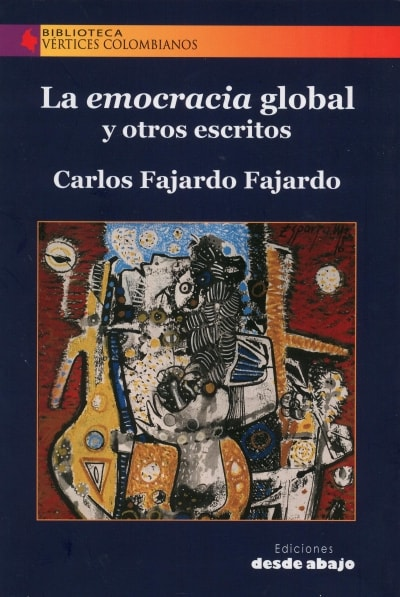 Libro: La emocracia global y otros escritos | Autor: Carlos Fajardo Fajardo | Isbn: 9789588926605