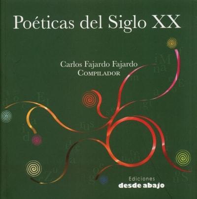 Libro: Poéticas del Siglo XX | Autor: Carlos Fajardo Fajardo | Isbn: 9789588454702