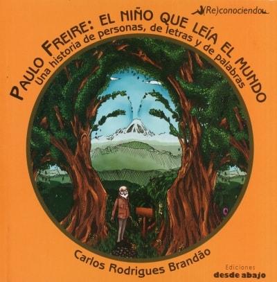 Libro: Paulo Freire: El niño que leía el mundo | Autor: Carlos Rodrigues Brandao | Isbn: 9789588926889