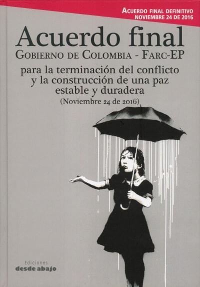 Libro: Acuerdo final (definitivo) Gobierno de Colombia - farc - ep para la terminación del conflicto y la construcción de una paz estable y duradera | Autor: Varios Autores | Isbn: 9789588926377