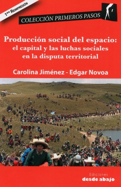 Libro: Producción social del espacio: el capital y las luchas sociales en la disputa territorial   Autor: Andrea Carolina Jiménez Martín   Isbn: 9789588454894