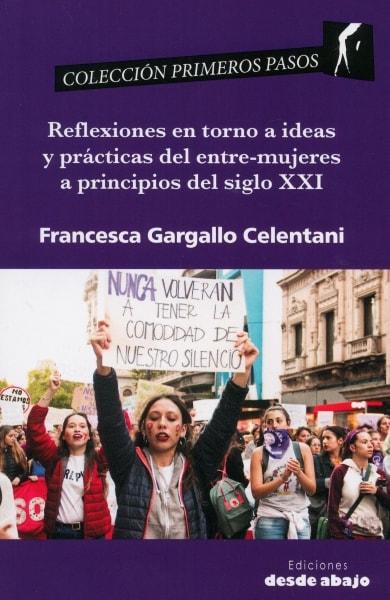 Libro: Reflexiones en torno a ideas y prácticas del entre-mujeres a principios del siglo XXI | Autor: Francesca Gargallo Celentani | Isbn: 9789585555037