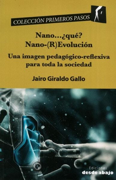 Libro: Nano... ¿qué? Nano - (r) Evolución | Autor: Jairo Giraldo Gallo | Isbn: 9789588926681
