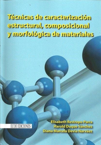 Técnicas de caracterización estructural, composicional y morfológica de materiales - Elisabeth Restrepo Parra - 9789587710588