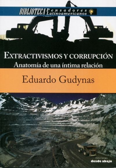 Libro: Extractivismos y corrupción | Autor: Eduardo Gudynas | Isbn: 9789588926858