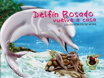 Libro: Delfin Rosado vuelve a casa | Autor: Lolita Robles de Mora | Isbn: 9789588962146