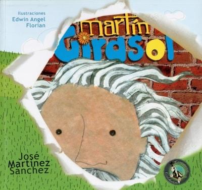 Libro: Martín Girasol | Autor: José Martínez Sánchez | Isbn: 9789588962184