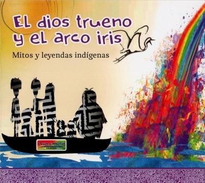 Libro: El dios trueno y el arco iris   Autor: Mauricio Contreras Hernandez   Isbn: 9789588962344