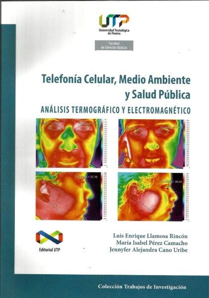 Telefonía celular, medio ambiente y salud pública. Anális termográfico y electromagnético - Luis Enrique Llamosa Rincon - 9789587221916